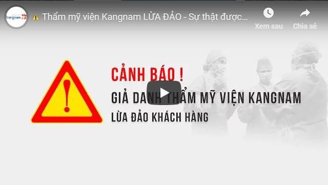 Video sự thật thật thẩm mỹ viện kangnam làm chết người